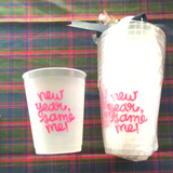 "SHATTERPROOF CUPS - PP - ""NEW YEAR SAME ME!"" SET OF 10"