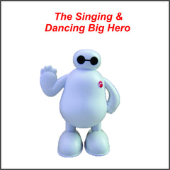 The singing & Dancing Big Hero