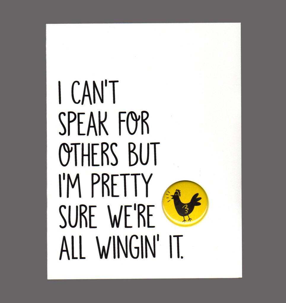 I Can't Speak For Others But I'm Pretty Sure We're All Winging It. - Special Friendship Card, Sold In a 5 Pack