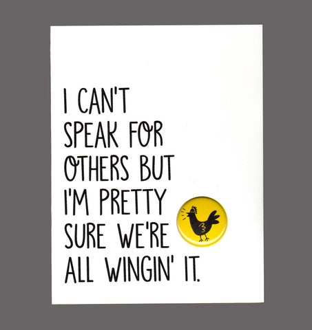 I Can't Speak For Others But I'm Pretty Sure We're All Winging It. - Special Friendship Card