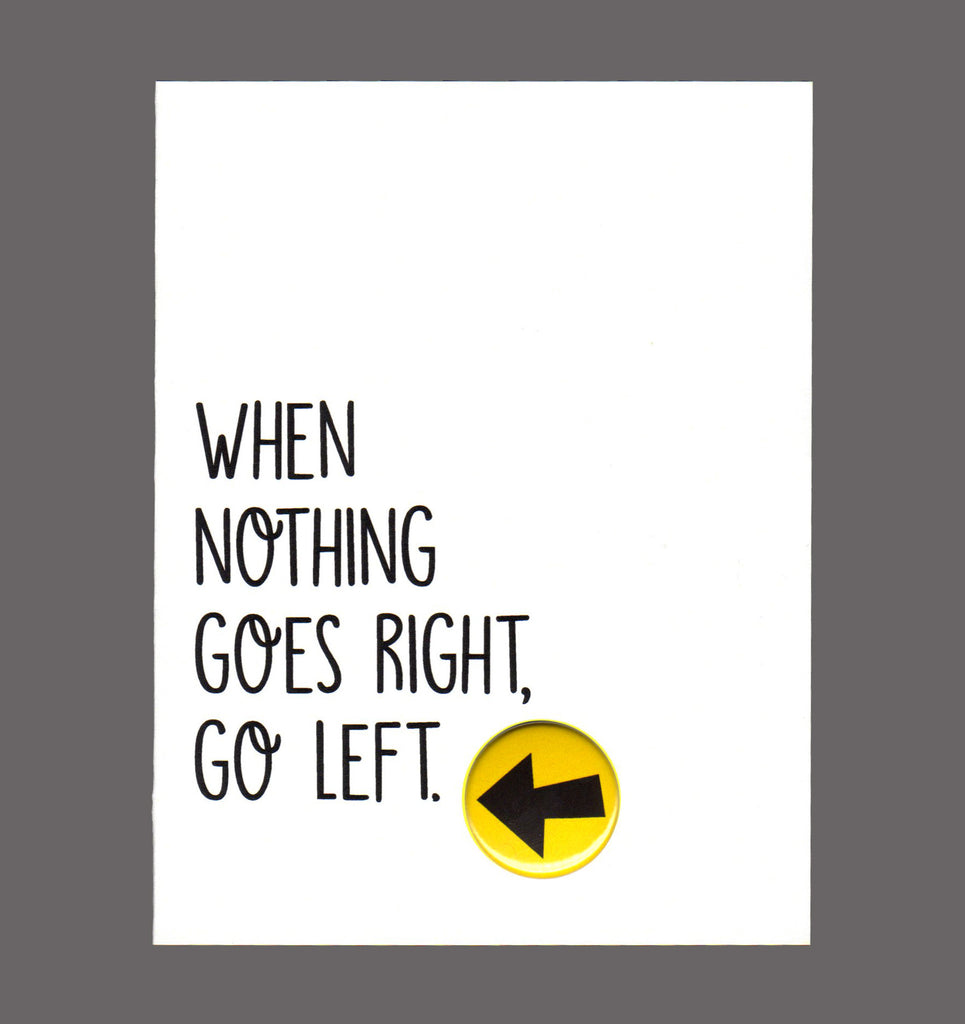 When Nothing Goes Right, Go Left - Special Friendship Card, Sold In a 5 Pack