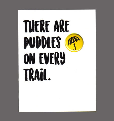 There Are Puddles On Every Trail - Special Friendship, Encouragement Card, Sold In a 5 Pack