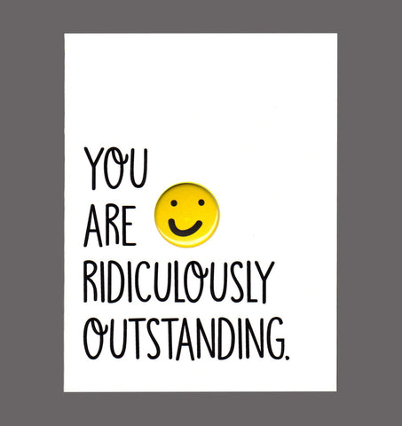 You Are Ridiculously Outstanding - Special Friendship Card