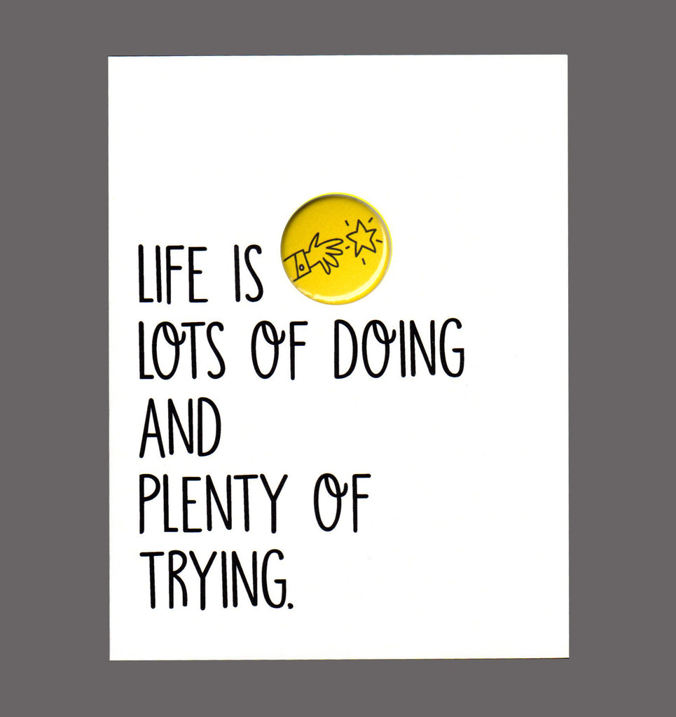 Life Is Lots Of Doing And Plenty Of Trying - Encouragement, Good Work, Congratulations Card, Sold In a  5 Pack