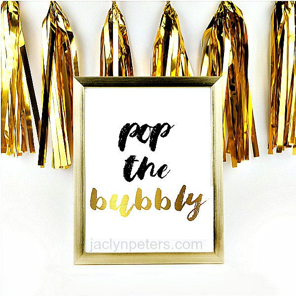 Pop The Bubbly Printable Black And Gold Party Sign