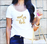Mother Or The Bride Or Groom Gold Metallic Foil T-Shirt - Choice Of Colors