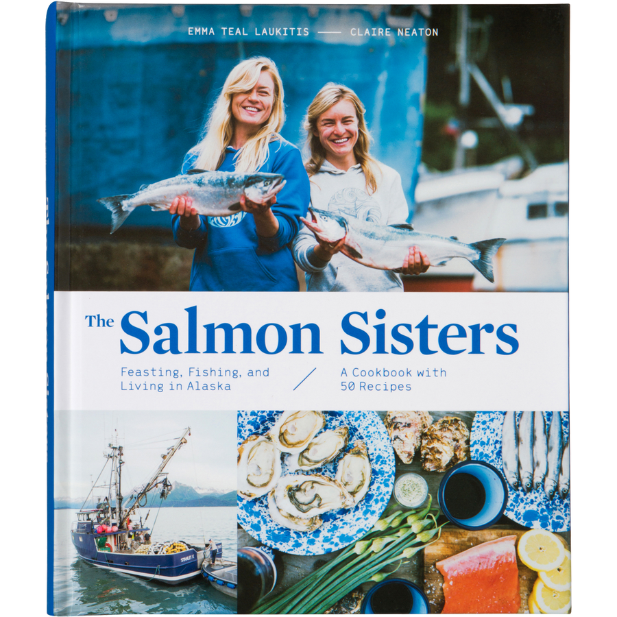 The Salmon Sisters: Fishing, Feasting and Living in Alaska