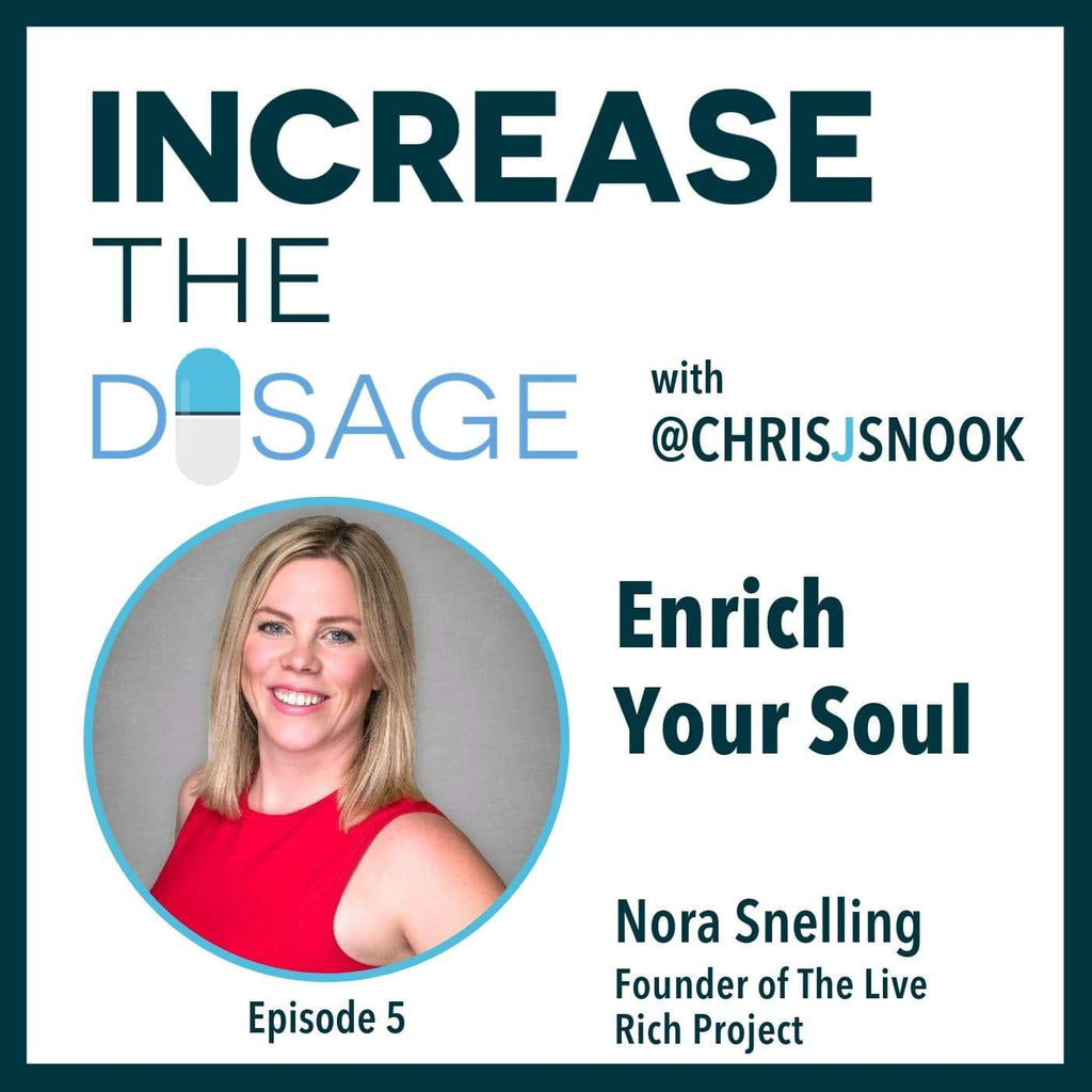 Episode 5: Enrich Your Soul with Nora Snelling