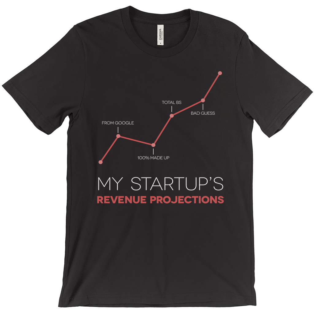My Startup's Revenue Projection Tee