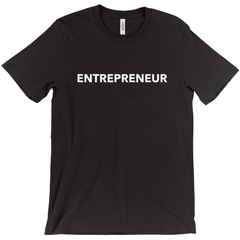 Straight up Entrepreneur Tee Shirts