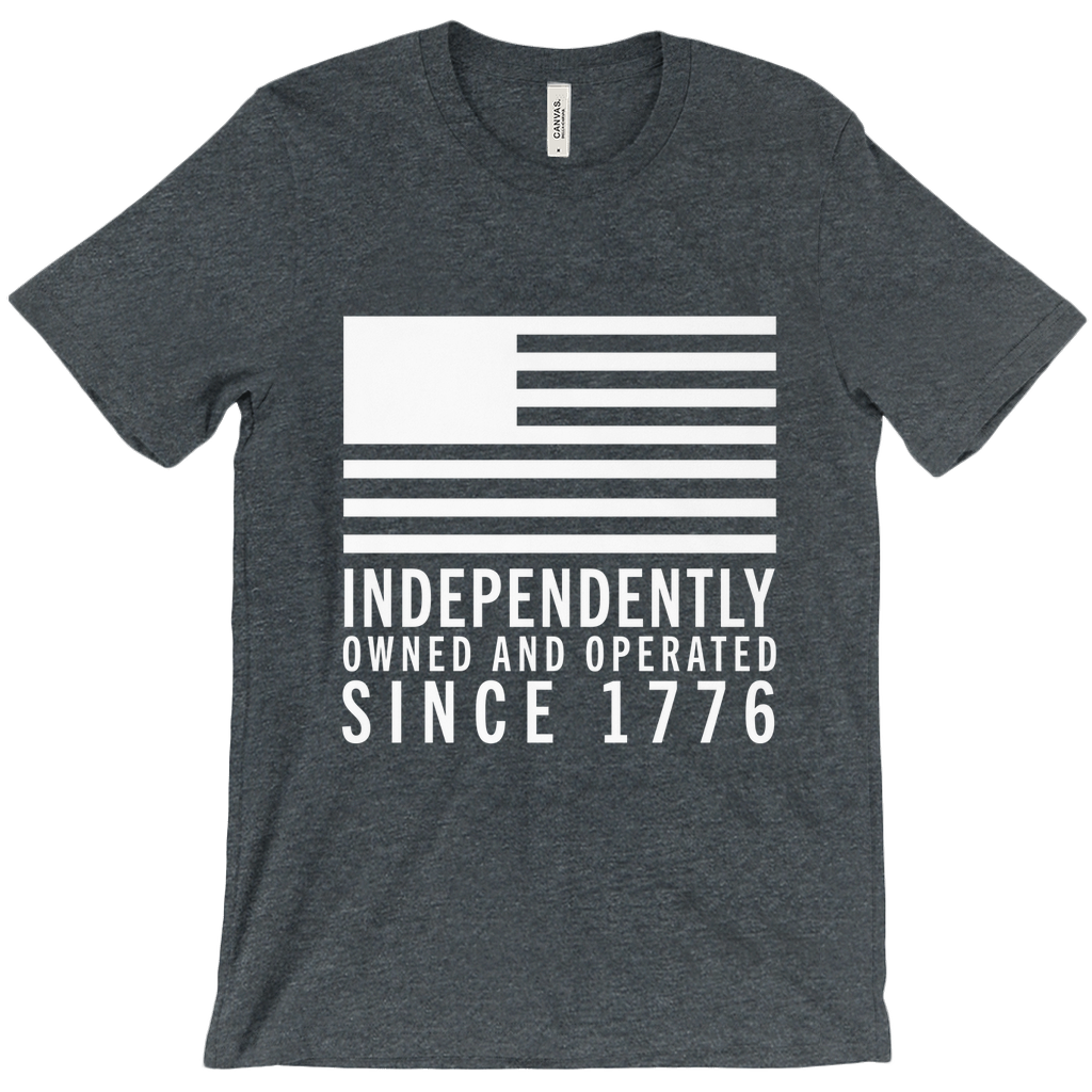 Independently Owned And Operated Since 1776 T-Shirt