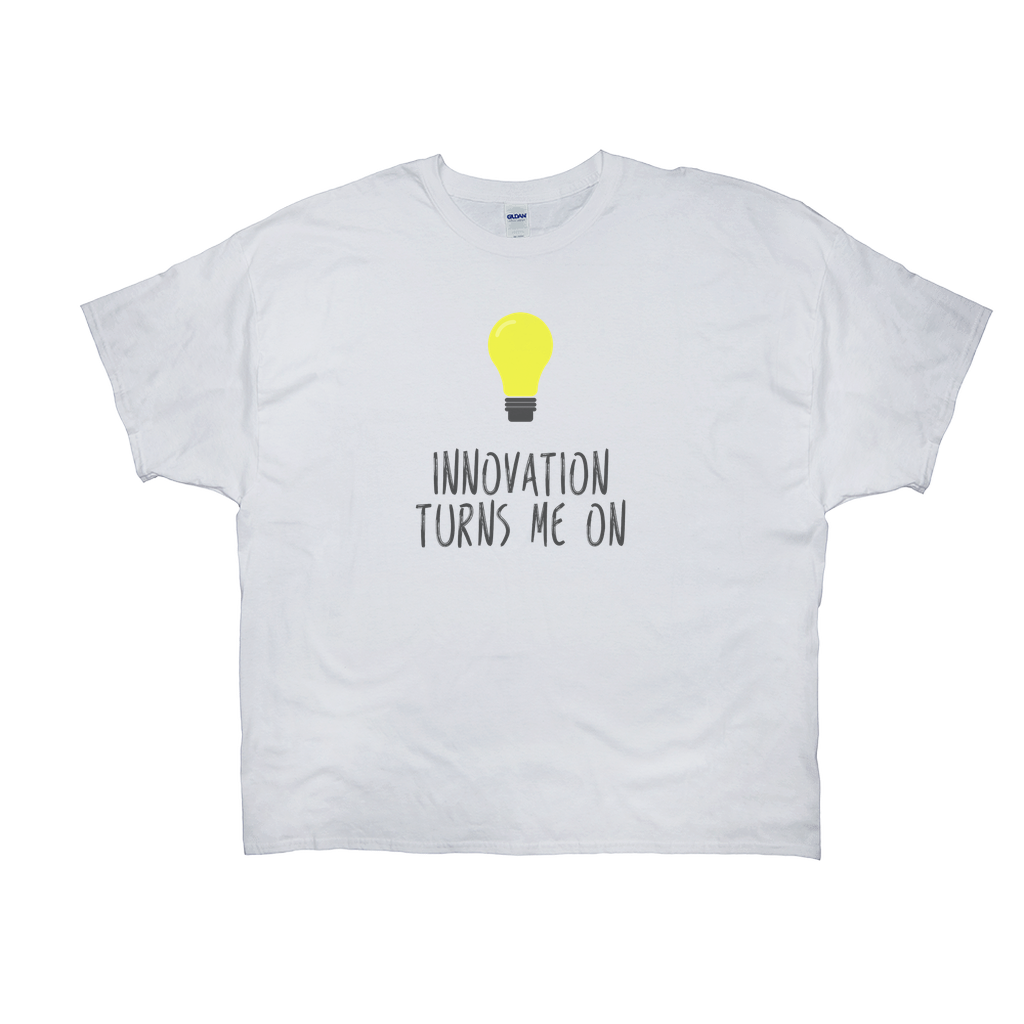 Innovation Turns Me On T-Shirt