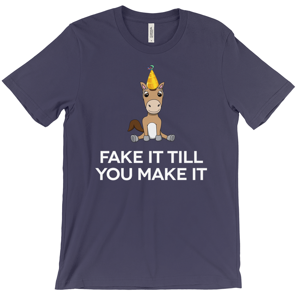 Fake It Till You Make It Tee