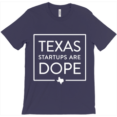 Texas Startups Are Dope T-Shirt