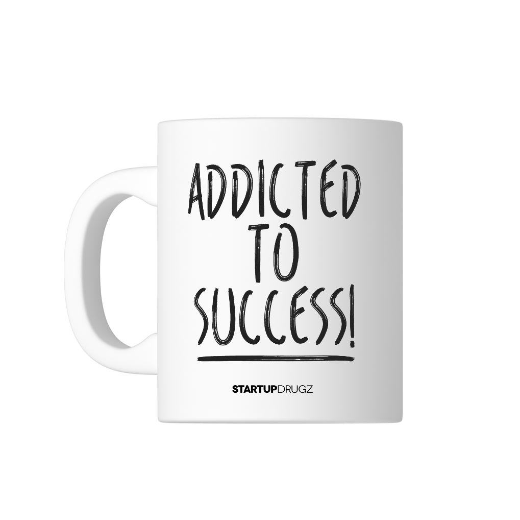 Addicted To Success Mug - Startup Drugz