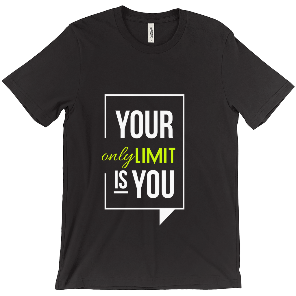 Your Only Limit Is You Tee