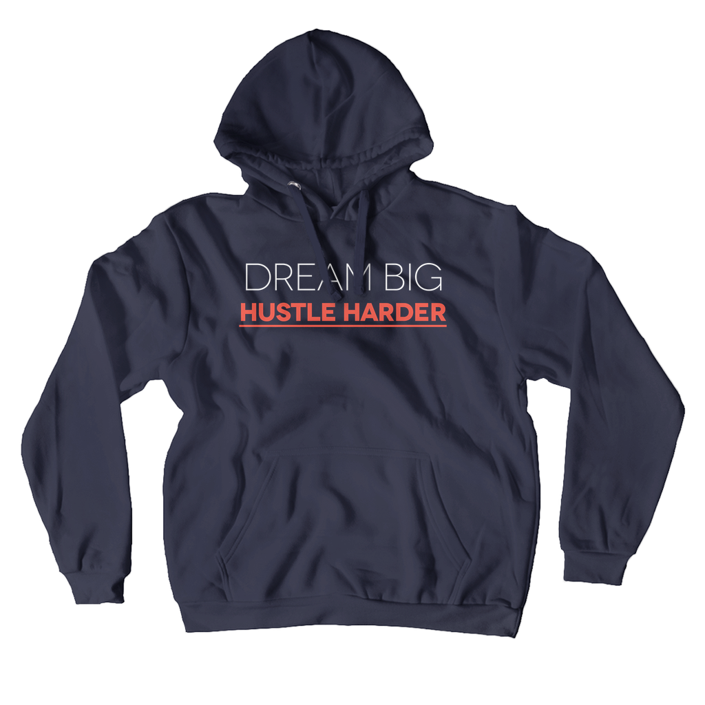 Dream Big Hustle Harder Hoodie