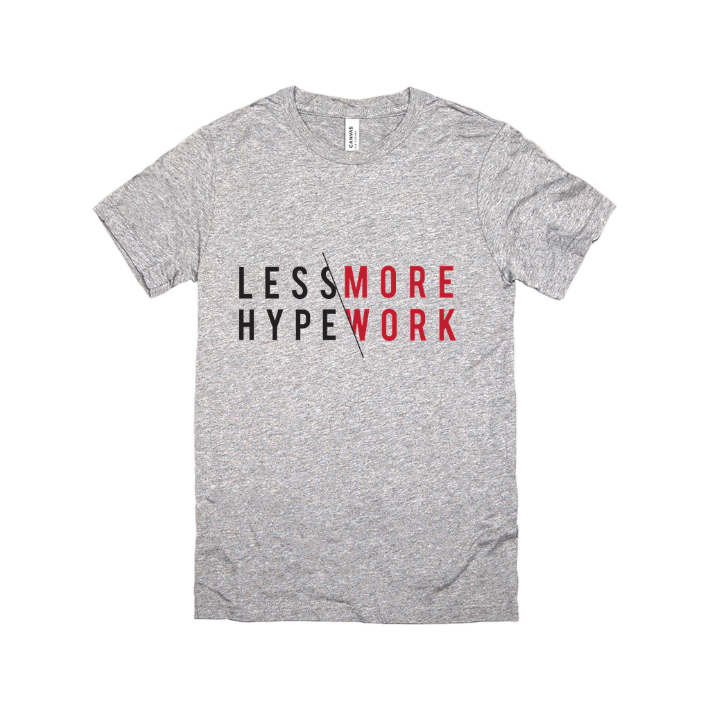 Less Hype More Work T-Shirt