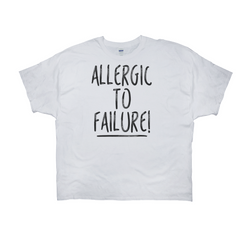 Allergic to Failure Tee