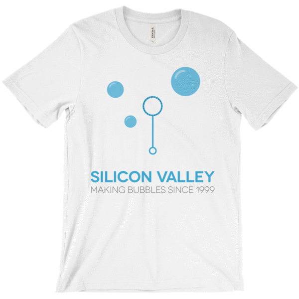 Silicon Valley: Making Bubbles Since 1999 Tee Shirts