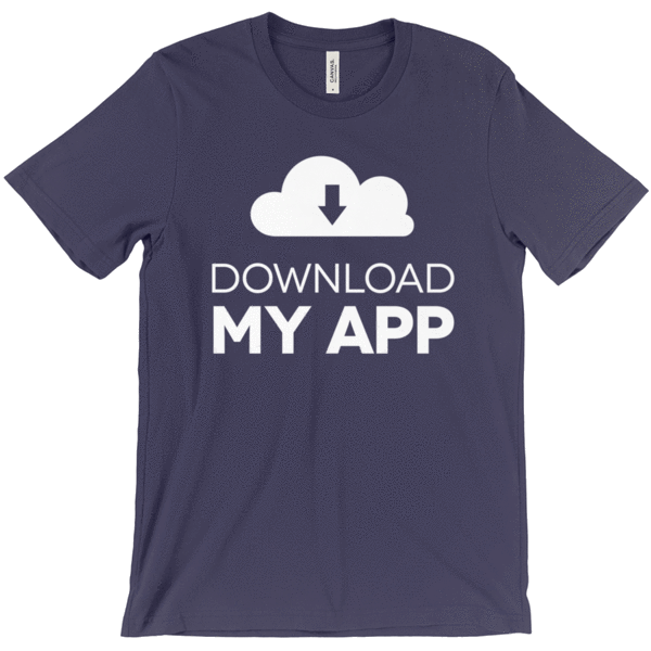 Download My App Tee Shirts