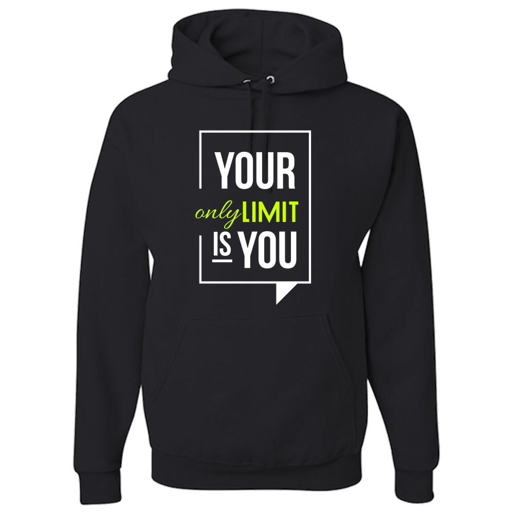 Your Only Limit Is You Hoodies