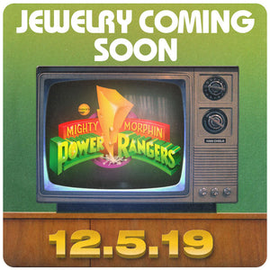 Might Morphin Power Rangers MMPR Release 12.5.19 Jewelry Banner