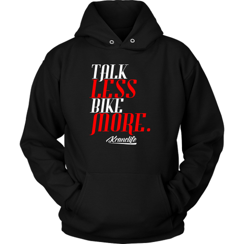 TALK LESS BIKE MORE HOODIE