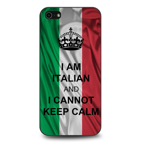 I Am Italian And I Can Not Keep Calm iPhone 5 5s SE case