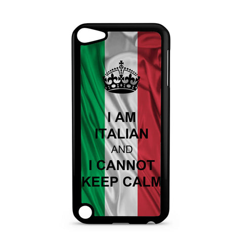 I Am Italian And I Can Not Keep Calm iPod Touch 5 case