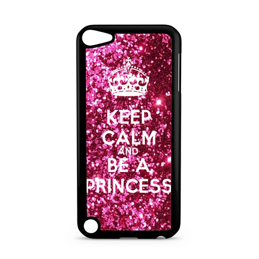 Keep calm and be a princess iPod Touch 5 case