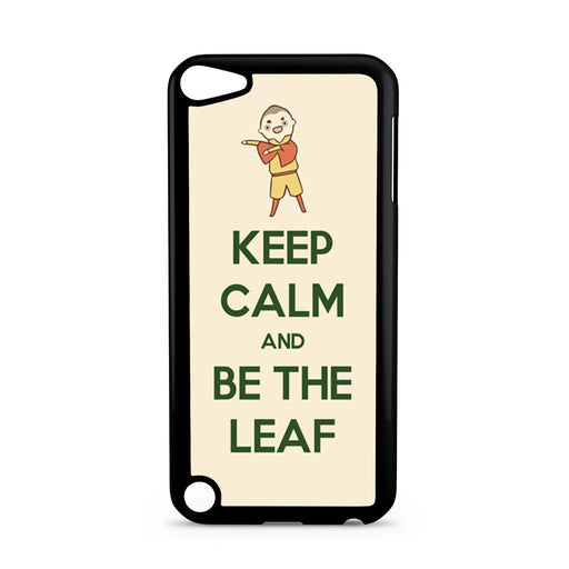 Keep Calm And Be The Leaf Avatar Aang iPod Touch 5 case