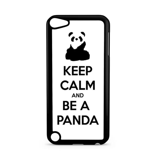 Keep Calm and Be A Panda iPod Touch 5 case