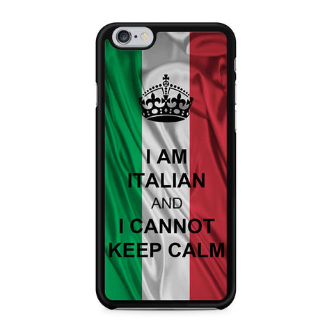 I Am Italian And I Can Not Keep Calm iPhone 6 6s case