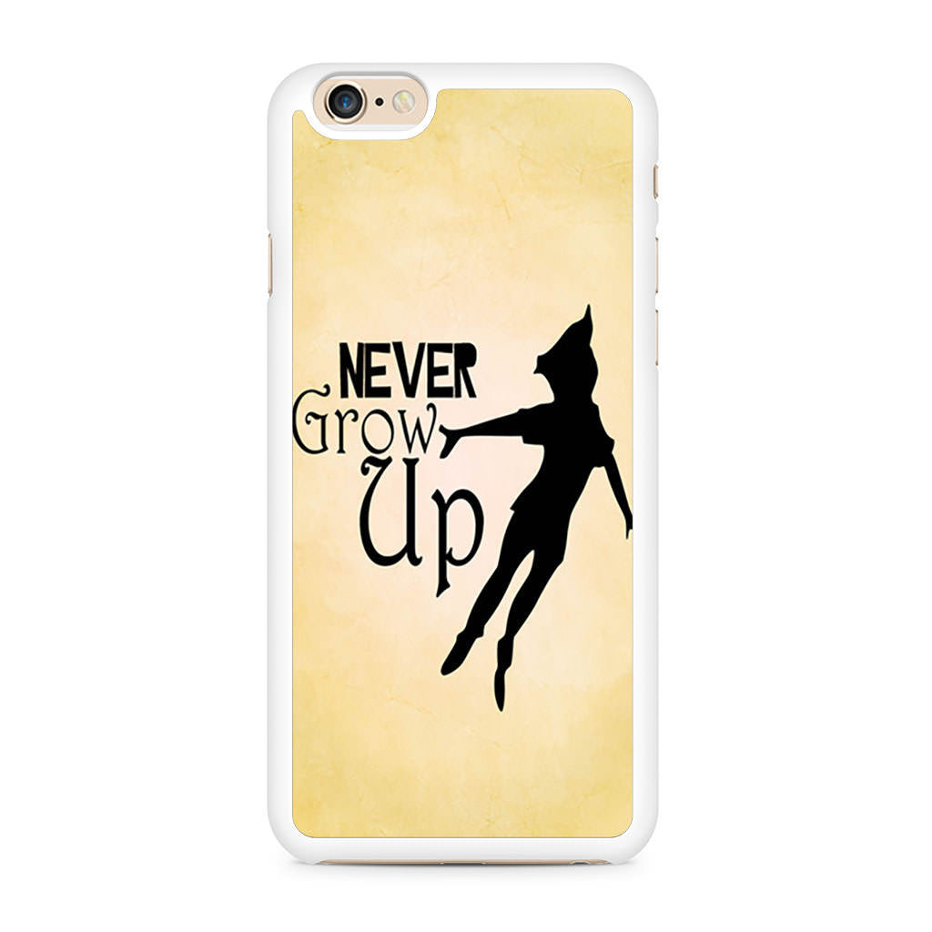 Peter Pan Never Grow Up Quote iPhone 6/6s case