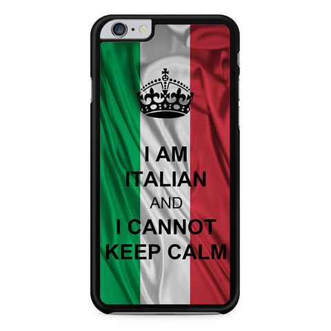 I Am Italian And I Can Not Keep Calm iPhone 6 Plus 6s Plus case