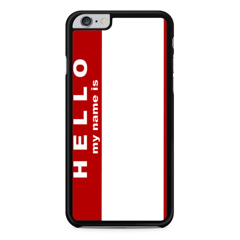 Hello My Name Is iPhone 6 Plus 6s Plus case