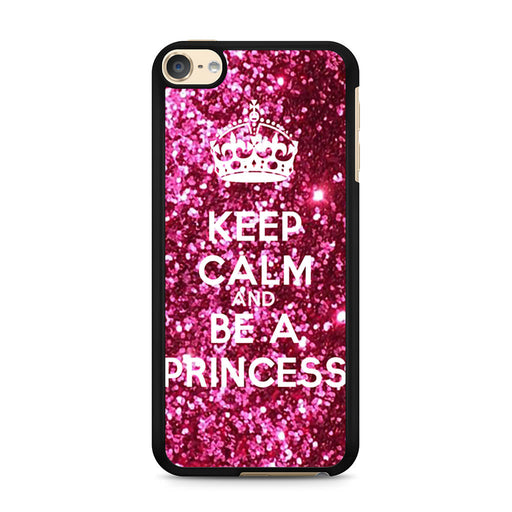 Keep calm and be a princess iPod Touch 6 case