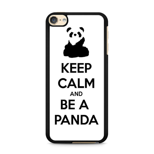 Keep Calm and Be A Panda iPod Touch 6 case