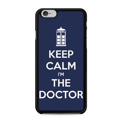 Keep Calm I'm The Doctor iPhone 6 6s case