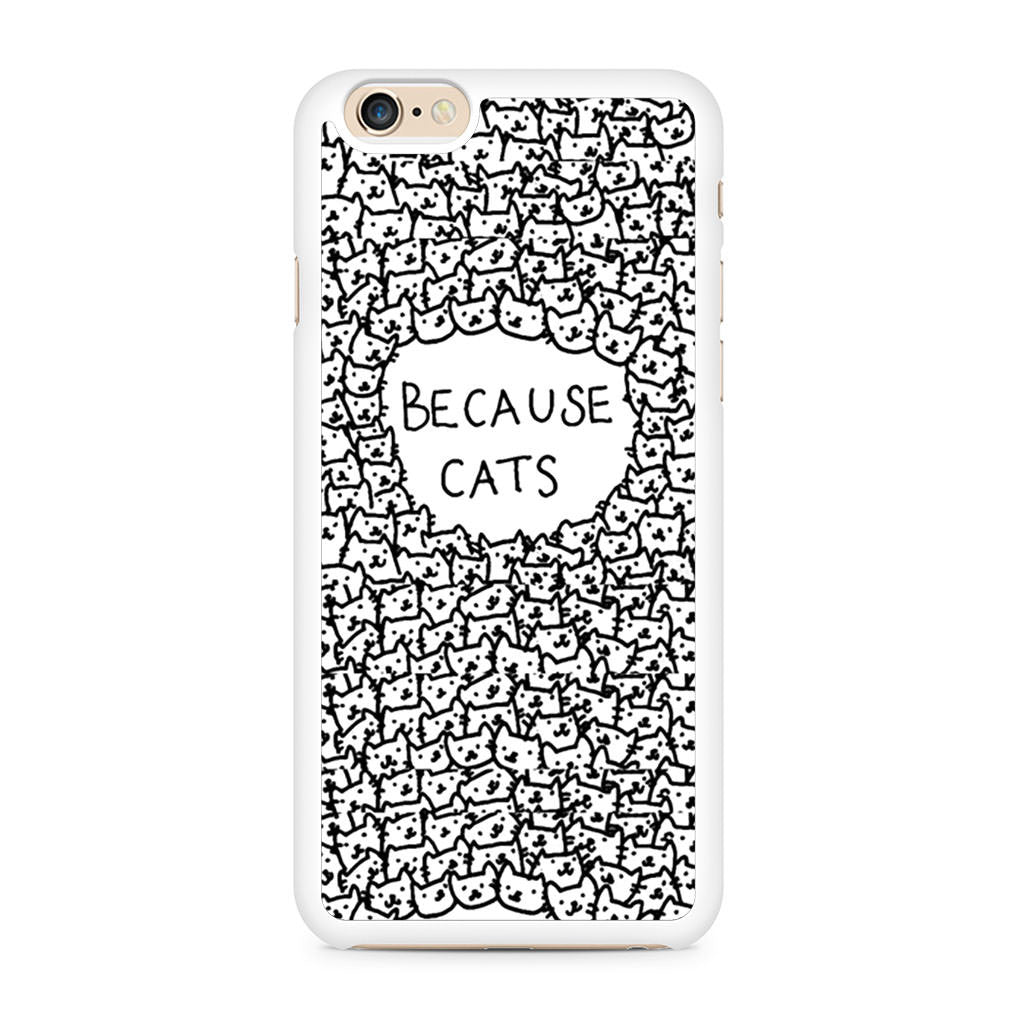 Because Cats Black and White iPhone 6/6s case