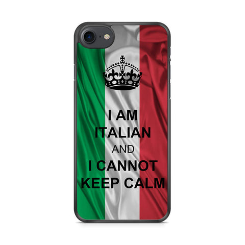 I Am Italian And I Can Not Keep Calm iPhone 7 case
