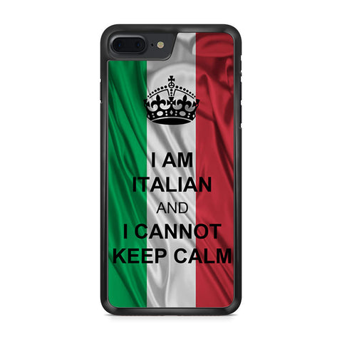 I Am Italian And I Can Not Keep Calm iPhone 7 Plus case