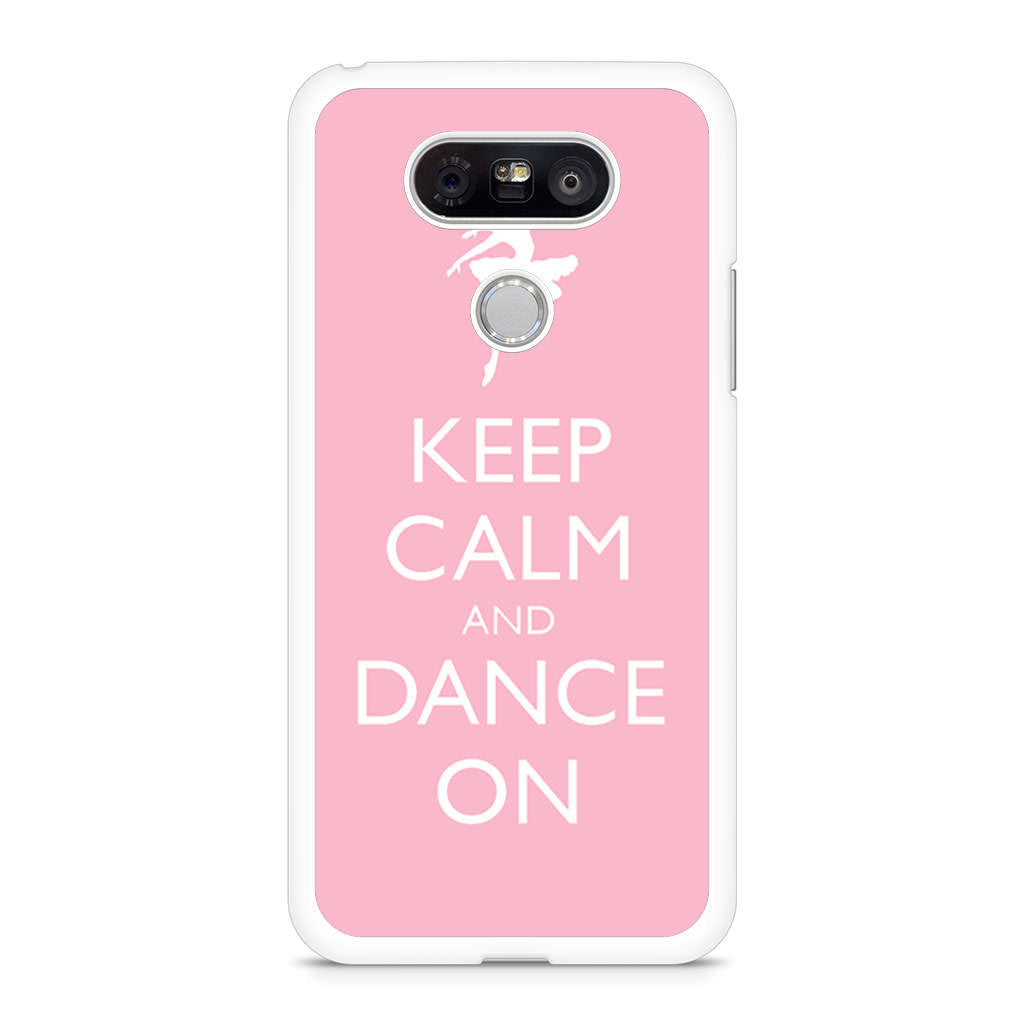 Keep Calm and Dance On LG G5 case