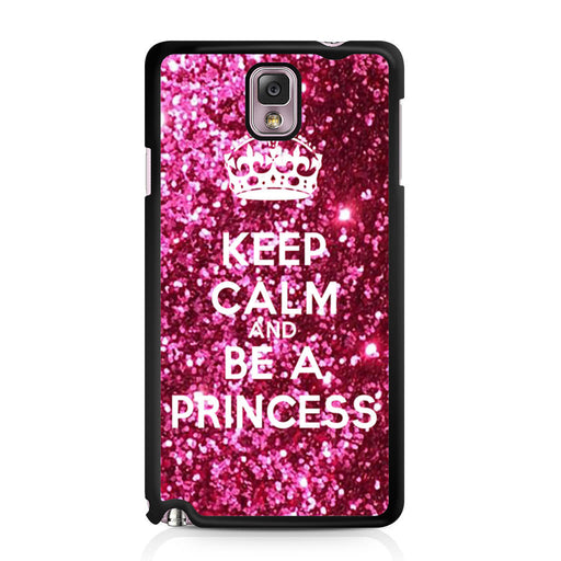 Keep calm and be a princess Samsung Galaxy Note 3 case