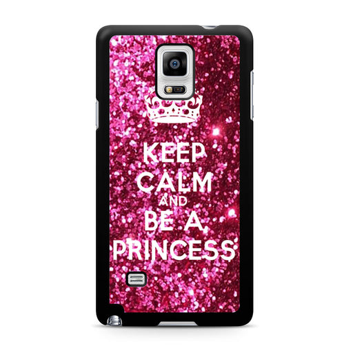 Keep calm and be a princess Samsung Galaxy Note 4 case