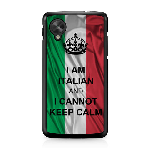 I Am Italian And I Can Not Keep Calm Nexus 5 case