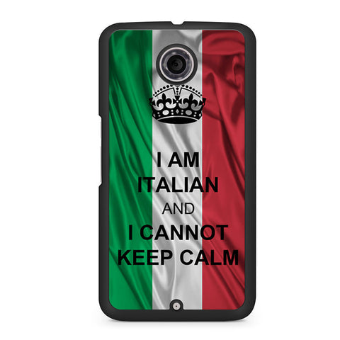 I Am Italian And I Can Not Keep Calm Nexus 6 case