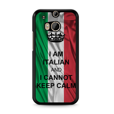 I Am Italian And I Can Not Keep Calm HTC One M8 case
