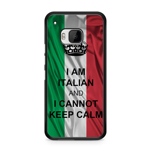 I Am Italian And I Can Not Keep Calm HTC One M9 case